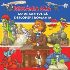 România mea. 60 de motive să descoperi România
