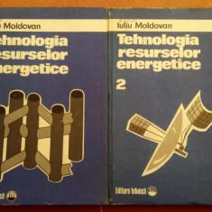 Tehnologia resurselor energetice. 2 Volume - Iuliu Moldovan, Alta editura, 1985