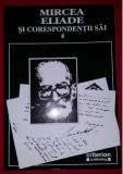 Mircea Eliade si corespondentii sai/ ed., note si indici de M. Handoca  Vol. 4