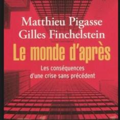 Le monde d'apres : les consequences d'une crise sans precedent/ M. Pigasse...