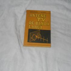 Antene TV de banda larga - T. Niculescu, D. Danoiu , 1988, Carte Noua