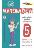 Mate 2000 consolidare. Matematică. Aritmetică, Algebră, Geometrie. clasa a V-a partea a II-a semestrul 2