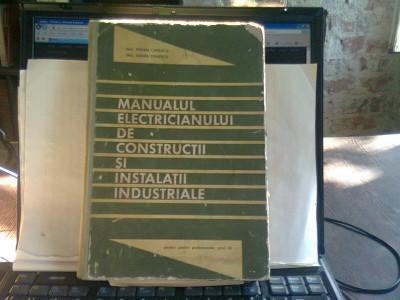 MANUALUL ELECTRICIANULUI DE CONSTRUCTII SI INSTALATII INDUSTRIALE - TRAIAN CANESCU foto