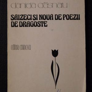 Daniela Crăsnaru - Șaizeci și nouă de poezii de dragoste (Ed. Eminescu, 1982)