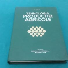 TEHNOLOGIA PRODUCȚIEI AGRICOLE/ I. DINCU/ 1974