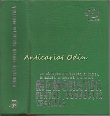 Memorator Pentru Productia Vegetala - Gh. Bilteanu, V. Birnaure, E. Miclea foto