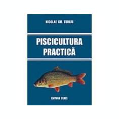 N. Gh. Turliu - Piscicultura practică