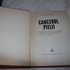 Alexandru Dimitrescu - Cancerul Pielii  - editura medicala 1975