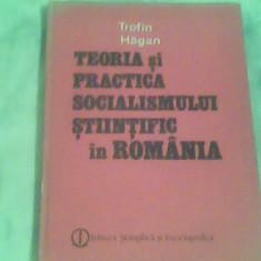 Teoria si practica socialismului stiintific in Romania-Trofin Hagan