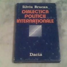 Dialectica politicii internationale-Silviu Brucan