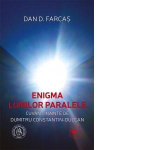 Dan D. Farcaș - Enigma lumilor paralele foto