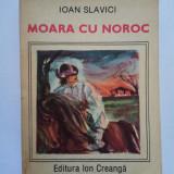 ION SLAVICI - MOARA CU NOROC. Contine principalele nuvele