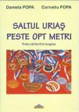 AMS - POPA DANIELA, POPA CORNELIU - SALTUL URIAS PESTE OPT METRI (CU AUTOGRAF)