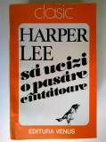 Harper Lee - ...Sa ucizi o pasare cantatoare {Ed. Venus, 1993}