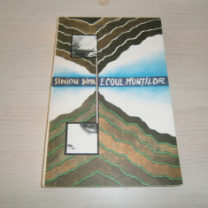 Cartea Ecoul muntilor, de Simion Dima, ed Albatros, 1988, noua!