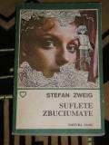 Myh 521S - SUFLETE ZBUCIUMATE - STEFAN ZWEIG - ED 1992