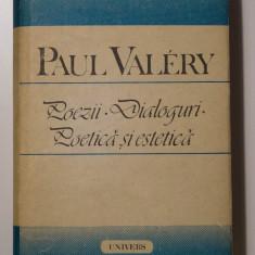 Paul Valery - Poezii. Dialoguri. Poetică și estetică