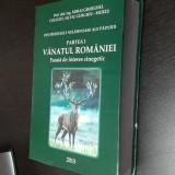 VANATUL ROMANIEI - FAUNA DE INTERES CINEGETIC  , CARTEA ESTE NOUA .