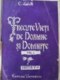 Trecute vieti de Doamne si Domnite (vol. I) - editia V-a , 1943 - C. Gane
