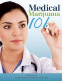 Medical Marijuana 101, Paperback
