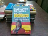 METODA LAROUSSE DE INVATARE A LIMBII SPANIOLE - JEAN CHAPRON