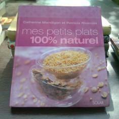 Mes petits plats, 100% naturel - Catherine Mandigon (Micul meu fel de mâncare, 100% natural)