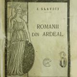 Ioan Slavici, ROMANII DIN ARDEAL, Bucuresti, 1910