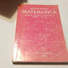 MATEMATICA , MANUAL PENTRU CLASA A IX-A PROFIL M1 , M2 de MIRCEA GANGA , 2000