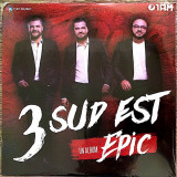 Album CD 3 Sud Est : Epic (2018) , NOU (SIGILAT)