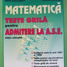 MATEMATICA TESTE GRILA PENTRU ADMITERE LA ASE - Chirculescu, Gomolea
