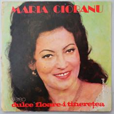 DISC LP VINYL - MARIA CIOBANU - DULCE FLOARE-I TINERETEA, VINIL, electrecord