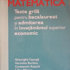 MATEMATICA TESTE GRILA PENTRU BAC SI ADMITERE - Cenusa, Burlacu