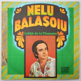 DISC LP VINYL - NELU BALASOIU - LELITA DE LA TISMANA, VINIL, electrecord