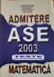 ADMITERE ASE 2003 MATEMATICA TESTE GRILA SI AUTOEVALUARE - Cenusa, Burlacu