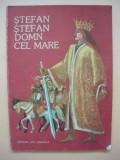 *** - Stefan, Stefan Domn cel Mare ( ilustratii de Romeo Voinescu )
