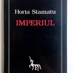 Imperiul - Horia Stamatu - Colectia Inorogului