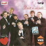 CD VH2-Daca N-ai Iubi - Greatest Hits, original, holograma, nova music