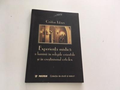 CRISTIAN TABARA EXPERIENTA MISTICA A LUMINII IN RELIGIILE ORIENTALE SI ORTODOXIE foto