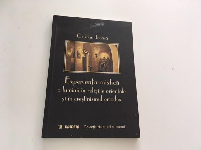 CRISTIAN TABARA EXPERIENTA MISTICA A LUMINII IN RELIGIILE ORIENTALE SI ORTODOXIE