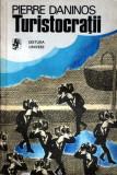 Turistocraţii de Pierre Daninos, Alta editura, 1982