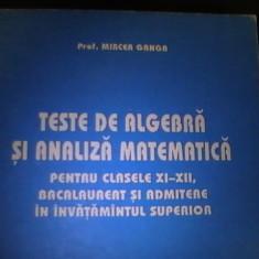 TESTE DE ALGEBRA SI ANALIZA  MATEMATICA-CLS- XI-XII-BAC. SI ADM. INV. SUPERIOR-, Alta editura