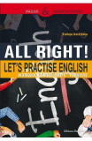 All Right! Let's Practise English. Workbook for 5th and 6th formers - Steluta Istratescu