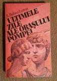 ULTIMILE ZILE ALE ORASULUI POMPEI-EDWARD BULWER LYTTON