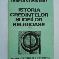 Istoria Credintelor Si Ideilor Religioase Vol.3 - Mircea Eliade