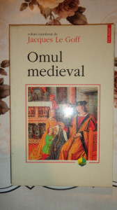 Omul medieval 360pag/an 1999- Jacques le Goff