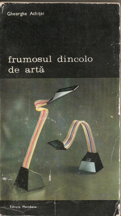 GHEORGHE ACHITEI - FRUMOSUL DINCOLO DE ARTA