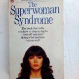 The superwoman syndrome, by Shaevitz Marjorie, HarperCollins 1985