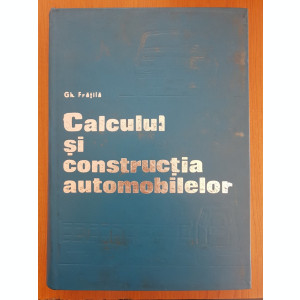 CALCULUL SI CONSTRUCTIA AUTOMOBILELOR - Fratila