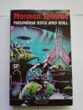 Masinaria Rock And Roll 23 - Norman Spinrad, Nemira