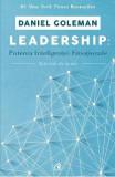 Leadership: Puterea inteligentei emotionale - Daniel Goleman